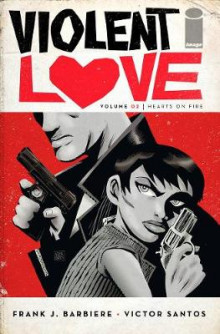 Violent Love Volume 2 av Frank J. Barbiere (Heftet)