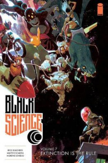 Black Science Volume 7: Extinction is the Rule av Rick Remender (Heftet)