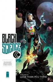 Black Science Volume 8: Later Than You Think av Rick Remender (Heftet)