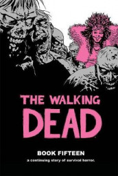 The Walking Dead Book 15 av Robert Kirkman (Innbundet)