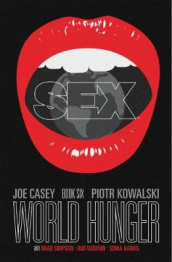 Sex Volume 6: World Hunger av Joe Casey (Heftet)