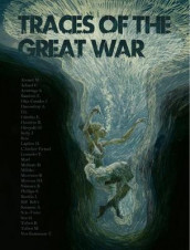 Traces of the Great War av Marguerite Abouet, Simon Armitage, Joe Kelly, Robbie Morrison og Ian Rankin (Innbundet)