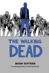 The Walking Dead Book 16 av Robert Kirkman (Innbundet)