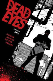Dead Eyes Volume 1 av Gerry Duggan (Heftet)