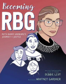 Becoming RBG av Debbie Levy (Innbundet)