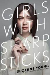 Girls with Sharp Sticks av Suzanne Young (Innbundet)