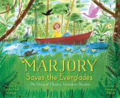 Marjory Saves the Everglades av Sandra Neil Wallace (Innbundet)