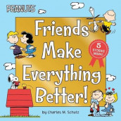 Friends Make Everything Better! av Charles M Schulz (Innbundet)