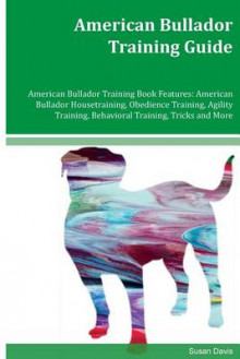 American Bullador Training Guide American Bullador Training Book Features av Susan Davis (Heftet)