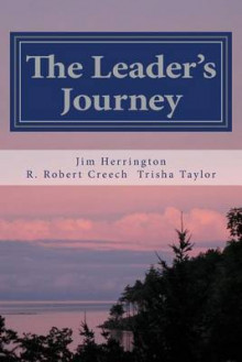 The Leader's Journey av R Robert Creech, Jim Herrington og Trisha Taylor (Heftet)
