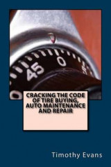 Omslag - Cracking the Code of the Tire Buying, Auto Maintenance and Repair