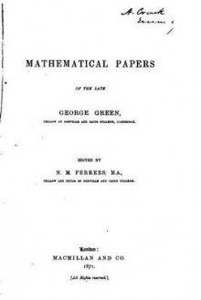 Mathematical Papers of the Late George Green av George Green (Heftet)