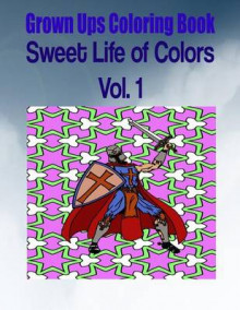 Grown Ups Coloring Book Sweet Life of Colors Vol. 1 av Michael Carpenter (Heftet)