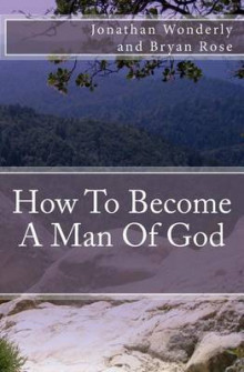 How to Become a Man of God av Jonathan Wonderly og Bryan Rose (Heftet)