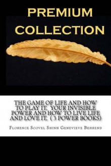 The Game of Life and How to Play It, Your Invisible Power and How to Live Life and Love It, ( 3 Power Books) av Florence Scovel Shinn Genevieve Behrend, Florence Scovel Shinn og Genevieve Behrend (Heftet)