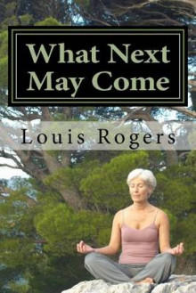 What Next May Come av Louis Rogers (Heftet)