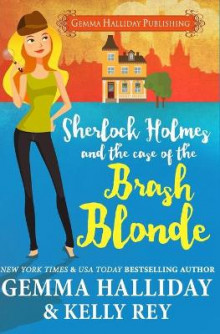 Sherlock Holmes and the Case of the Brash Blonde av Gemma Halliday og Kelly Rey (Heftet)