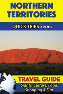 Northern Territories Travel Guide (Quick Trips Series) av Jennifer Kelly (Heftet)
