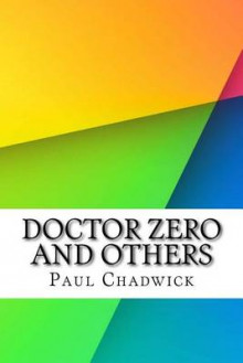 Doctor Zero and Others av Paul Chadwick (Heftet)