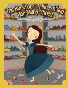 The Barefoot Princess and Her Many Shoes av Paul Wilson (Heftet)