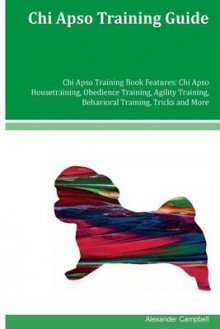 Chi Apso Training Guide Chi Apso Training Book Features av Alexander Campbell (Heftet)