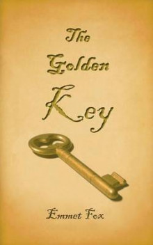 The Golden Key av Emmet Fox (Heftet)
