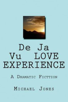 de Ja Vu Love Experience av Michael Jones (Heftet)