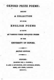 Oxford Prize Poems, Being a Collection of Such English Poems av Oxford (Heftet)