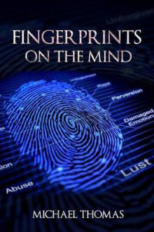 Fingerprints on the Mind av Michael Thomas (Heftet)