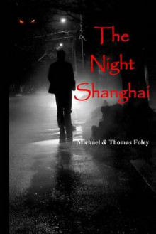 The Night Shanghai av Michael Foley og Thomas Foley (Heftet)