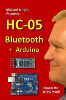 Hc-05 Bluetooth + Arduino av Michael Wright (Heftet)