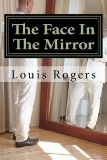The Face in the Mirror av Louis Rogers (Heftet)