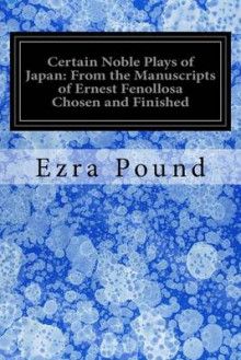 Certain Noble Plays of Japan av Ezra Pound (Heftet)