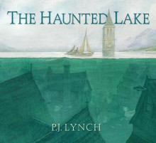 The Haunted Lake av P J Lynch (Innbundet)