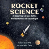 Omslag - Rocket Science: A Beginner's Guide to the Fundamentals of Spaceflight