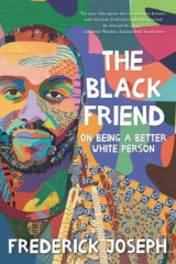 Omslag - The Black Friend: On Being a Better White Person