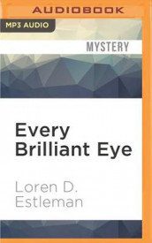 Every Brilliant Eye av Loren D Estleman (Lydbok-CD)