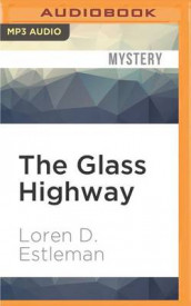 The Glass Highway av Loren D Estleman (Lydbok-CD)