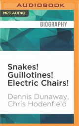 Omslag - Snakes! Guillotines! Electric Chairs!