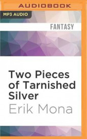 Two Pieces of Tarnished Silver av Erik Mona (Lydbok-CD)