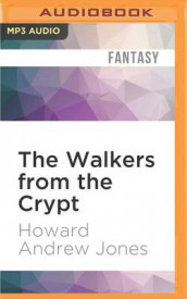 The Walkers from the Crypt av Howard Andrew Jones (Lydbok-CD)
