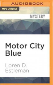 Motor City Blue av Loren D Estleman (Lydbok-CD)