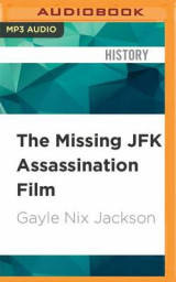 Omslag - The Missing JFK Assassination Film