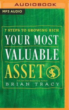Your Most Valuable Asset av Brian Tracy (Lydbok-CD)