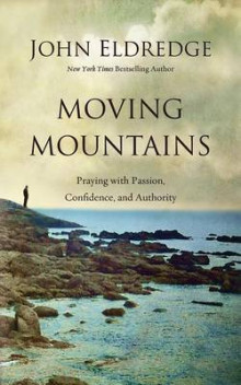 Moving Mountains av John Eldredge (Lydbok-CD)