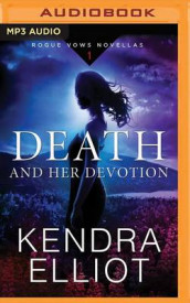 Death and Her Devotion av Kendra Elliot (Lydbok-CD)