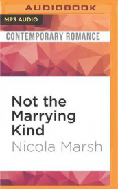 Not the Marrying Kind av Nicola Marsh (Lydbok-CD)
