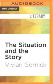 The Situation and the Story av Vivian Gornick (Lydbok-CD)