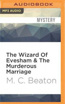 The Wizard of Evesham & the Murderous Marriage av M C Beaton (Lydbok-CD)