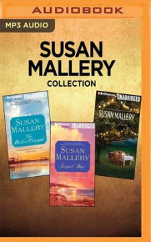 Susan Mallery Collection - The Best of Friends, Sunset Bay, Already Home av Susan Mallery (Lydbok-CD)